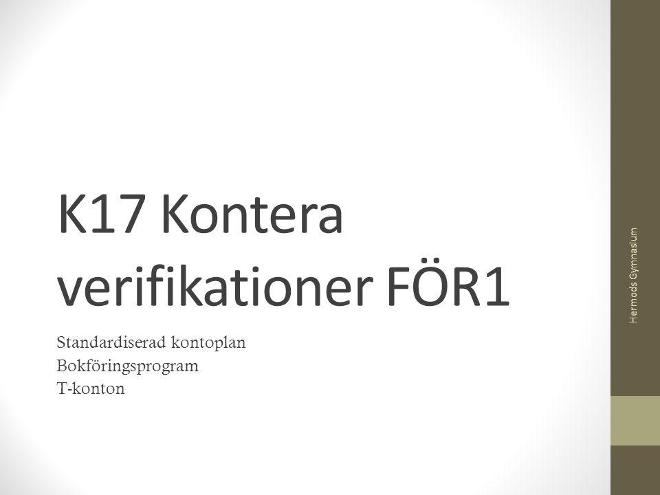 K17 Kontera verifikationer FÖR1 Standardiserad kontoplan Bokföringsprogram T-konton Hermods Gymnasium