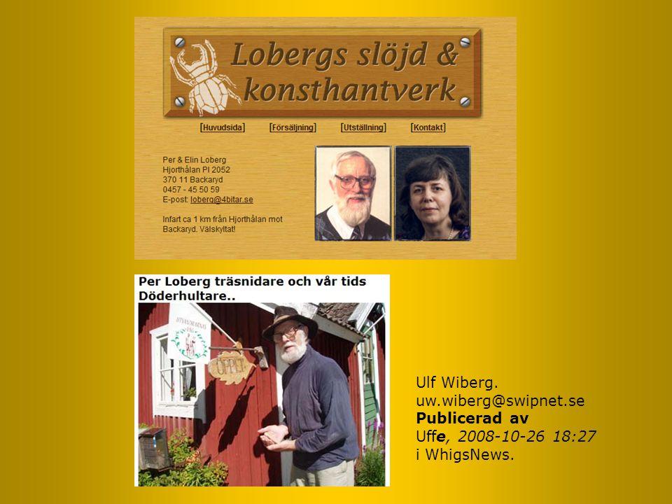 Ulf Wiberg. uw.wiberg@swipnet.se Publicerad av Uffe, 2008-10-26 18:27 i WhigsNews.