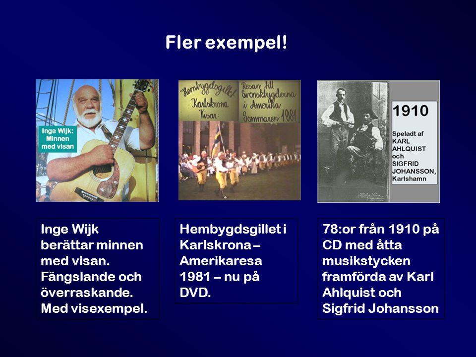 Fler exempel. Inge Wijk berättar minnen med visan.
