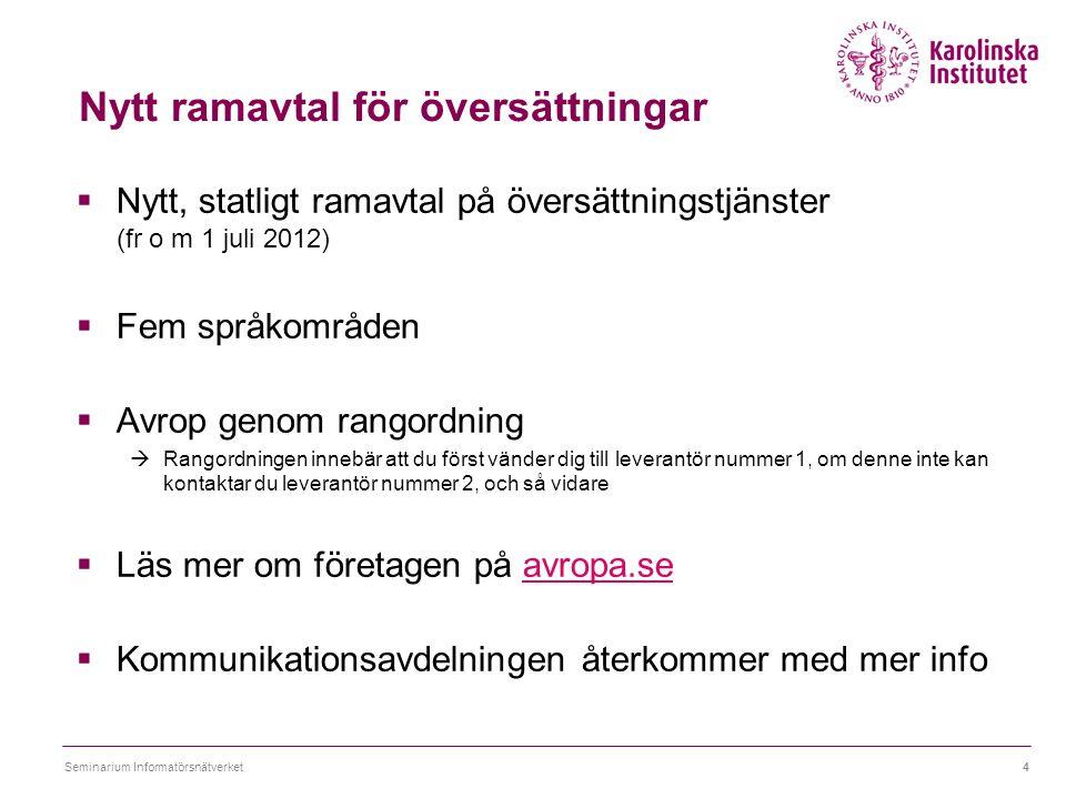Nytt ramavtal för översättningar  Nytt, statligt ramavtal på översättningstjänster (fr o m 1 juli 2012)  Fem språkområden  Avrop genom rangordning
