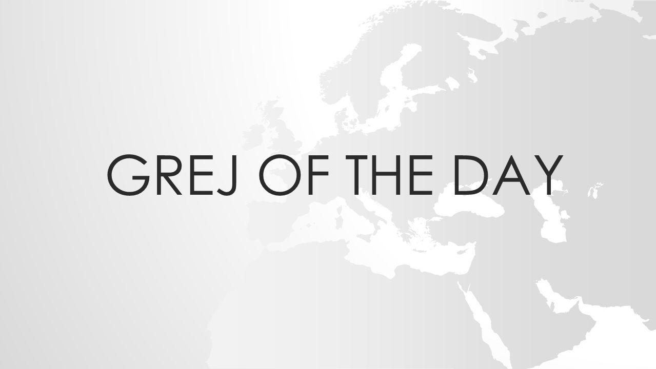 GREJ OF THE DAY