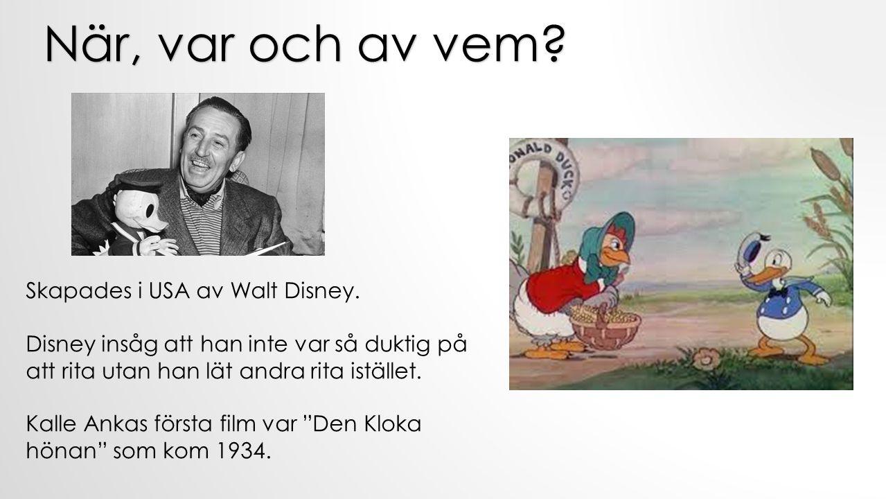 https://www.youtube.com/watch? v=8_jPDtp8yIs När, var och av vem? Skapades i USA av Walt Disney. Disney insåg att han inte var så duktig på att rita u