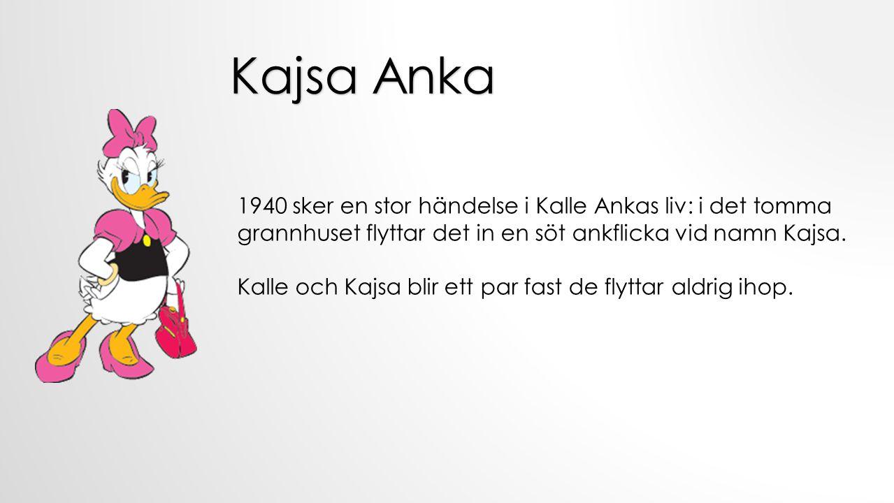 1940 sker en stor händelse i Kalle Ankas liv: i det tomma grannhuset flyttar det in en söt ankflicka vid namn Kajsa. Kalle och Kajsa blir ett par fast