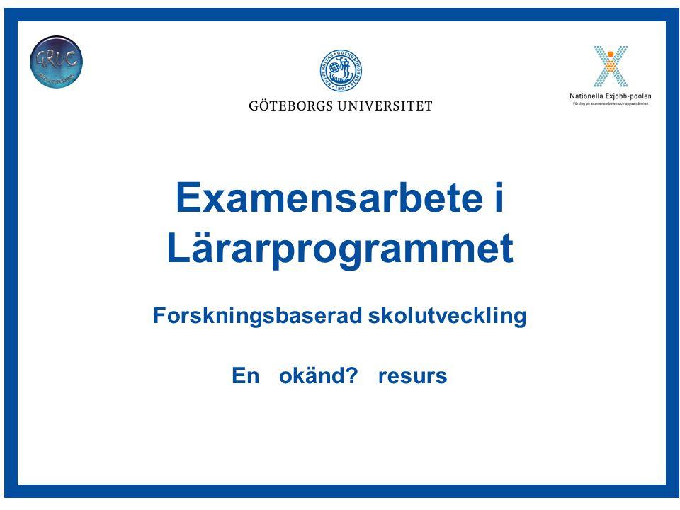 Examensarbete i Lärarprogrammet Forskningsbaserad skolutveckling En okänd resurs