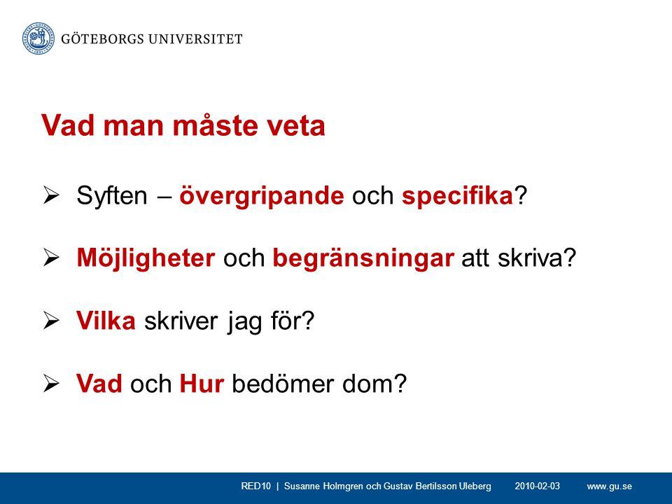 www.gu.se  identifiera styrkor och svagheter i pågående och planerad forskning vid Göteborgs universitet RED10 | Susanne Holmgren och Gustav Bertilsson Uleberg Generellt syfte 2010-02-03