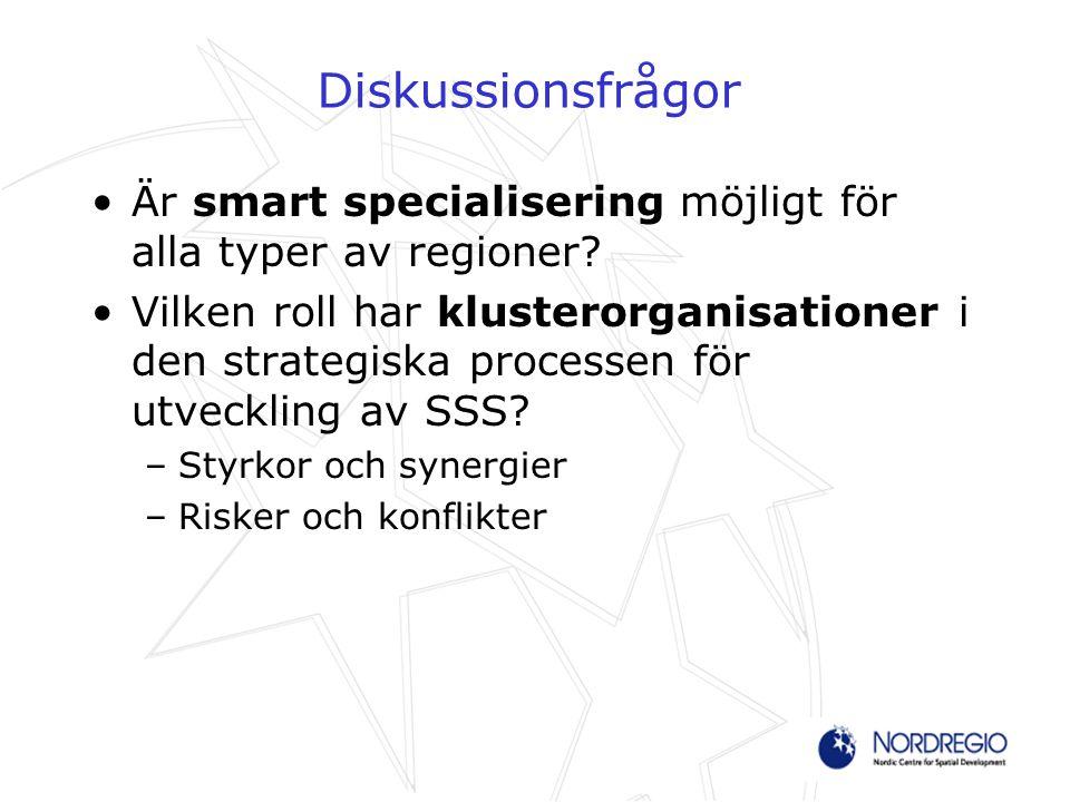 Diskussionsfrågor Är smart specialisering möjligt för alla typer av regioner? Vilken roll har klusterorganisationer i den strategiska processen för ut