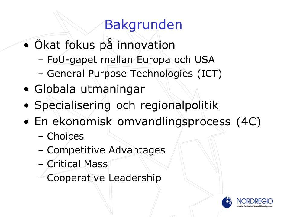 Policyutmaningar Skapa öppenhet för nytänkande –Innovation är inte bara teknik –Inkludera nya grupper Underlätta samordning –Mellan politikområden –Över gränser (branscher, regioner, sektorer) Från sektoriellt till regionalt fokus kräver anpassade strategier, insatser, investeringar