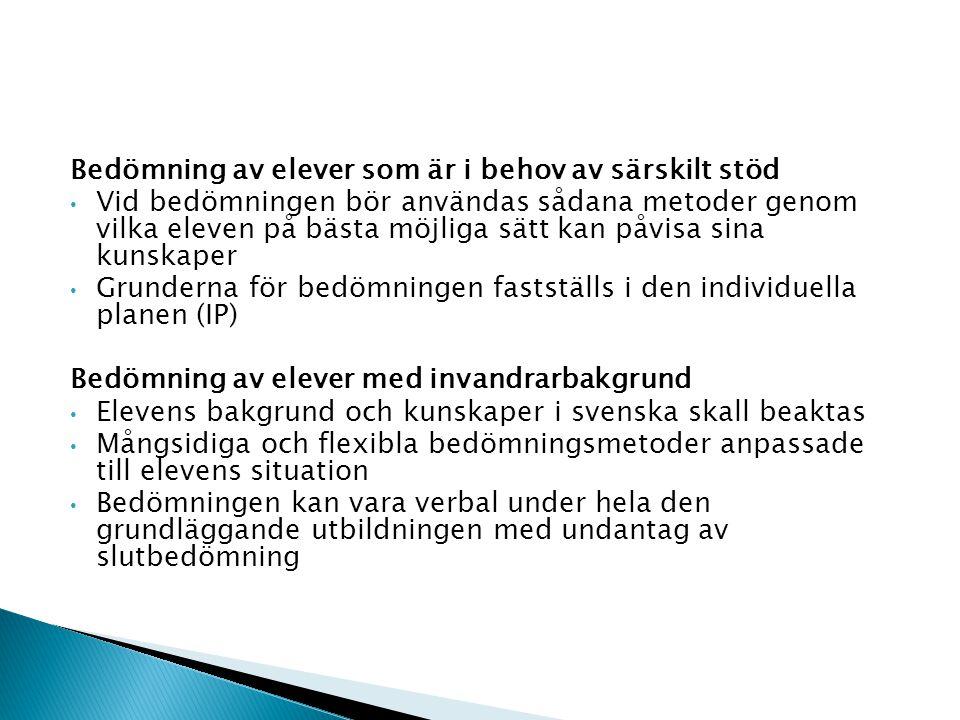 2) Slutbedömning Syftet är att fastställa hur väl eleven har nått målen i läroämnet religion i den grundläggande utbildningens lärokurs då studierna avslutas Principer: Slutbedömningen skall vara nationellt jämförbar och behandla eleverna på lika villkor Slutvitsordet skall grunda sig på elevens kunskaper i slutskedet av årskurserna 8-9 I slutbedömningen ingår bedömningen av arbetet i vitsordet
