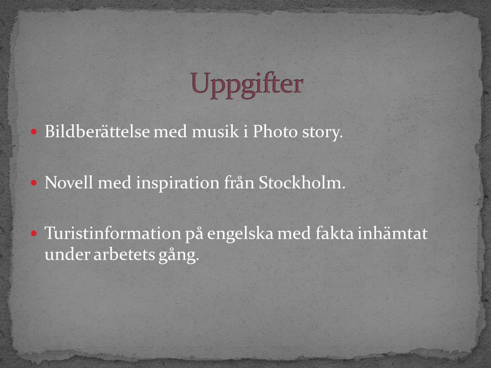 Bildberättelse med musik i Photo story. Novell med inspiration från Stockholm.