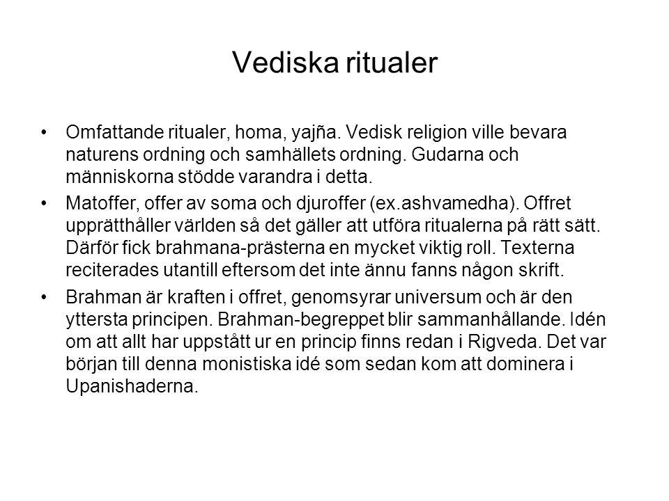 Vediska ritualer Omfattande ritualer, homa, yajña.