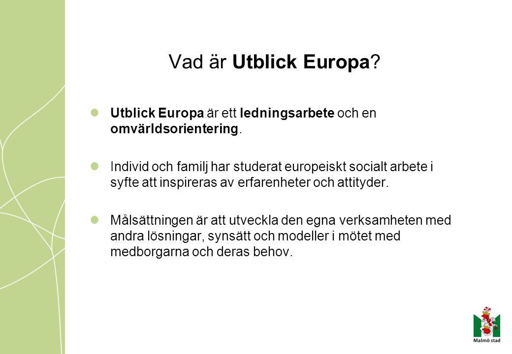Vad är Utblick Europa? Utblick Europa är ett ledningsarbete och en omvärldsorientering. Individ och familj har studerat europeiskt socialt arbete i sy