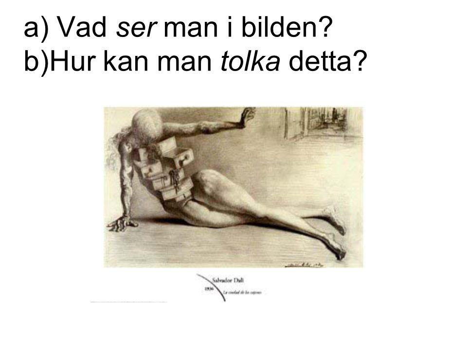 a) Vad ser man i bilden? b)Hur kan man tolka detta?