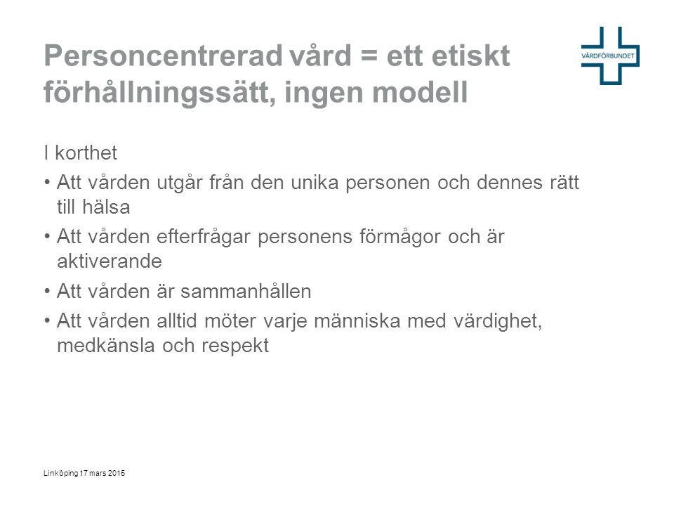 En person ÄR INTE En passiv mottagare ÄR Ansvarig, delaktig Linköping 17 mars 2015