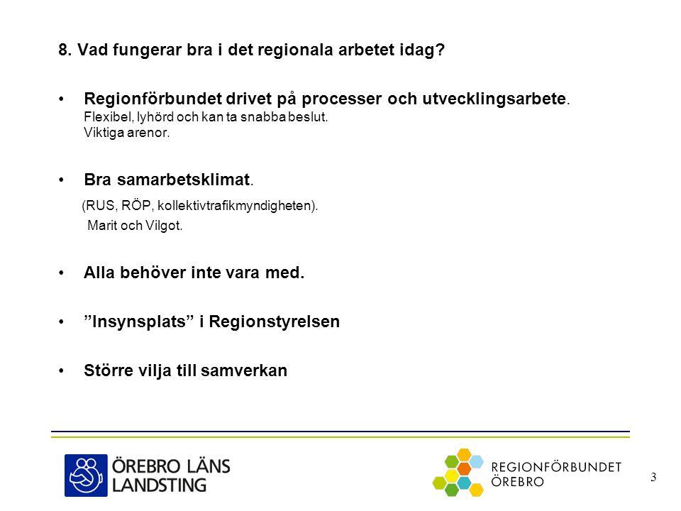 8. Vad fungerar bra i det regionala arbetet idag.