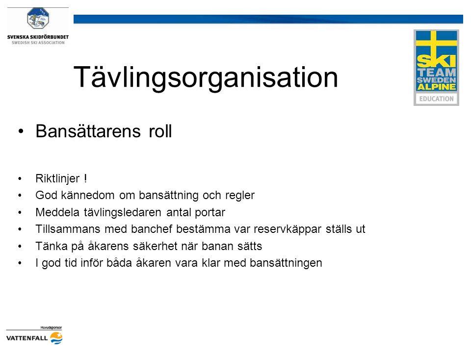 Tävlingsorganisation Bansättarens roll Riktlinjer ! God kännedom om bansättning och regler Meddela tävlingsledaren antal portar Tillsammans med banche