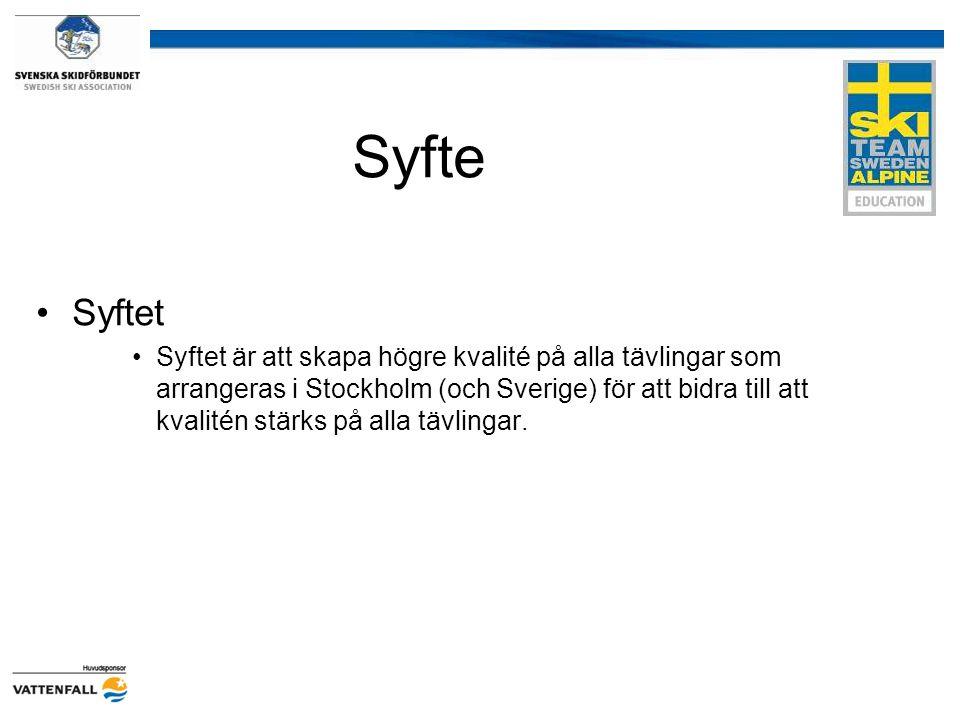 Syfte Syftet Syftet är att skapa högre kvalité på alla tävlingar som arrangeras i Stockholm (och Sverige) för att bidra till att kvalitén stärks på al