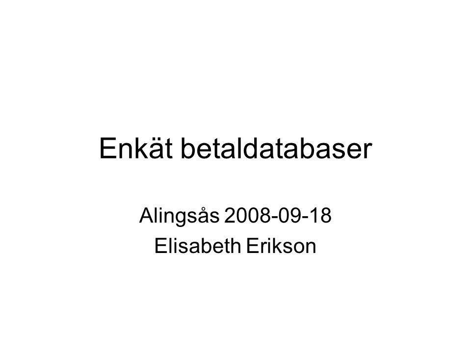 Enkät betaldatabaser Alingsås 2008-09-18 Elisabeth Erikson