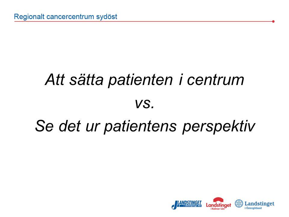 Att sätta patienten i centrum vs. Se det ur patientens perspektiv