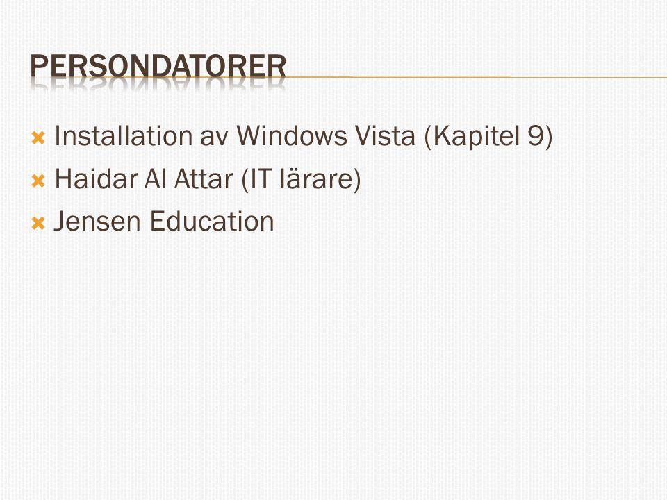 Vi kommer att använda versionen Windows Vista Business vilken är den vanligaste versionen som används på företag  Denna version innehåller de funktioner som behövs för att ansluta datorn till ett företags nätverk (domän) men saknar några av funktionerna avseende underhållning och spel OBS: Läs om Windows XP installation på sidan 149 i boken