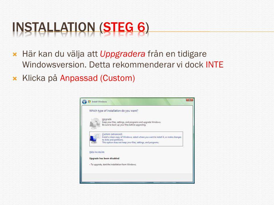  Här kan du välja att Uppgradera från en tidigare Windowsversion.