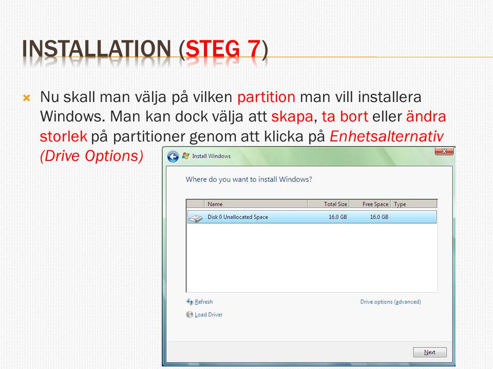  Nu skall man välja på vilken partition man vill installera Windows.