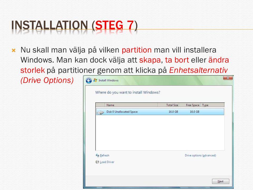  Nu skall man välja på vilken partition man vill installera Windows.