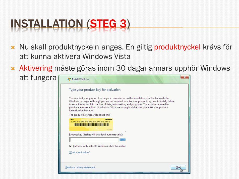  Om du angett en korrekt produktnyckel så har datorn fått information om vilken Windowsutgåva som du har köpt.