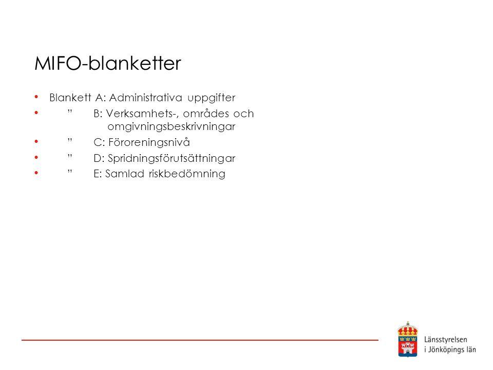 """MIFO-blanketter Blankett A: Administrativa uppgifter """" B: Verksamhets-, områdes och omgivningsbeskrivningar """" C: Föroreningsnivå """" D: Spridningsföruts"""