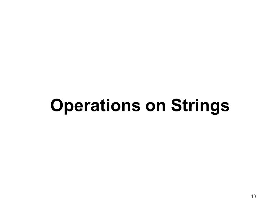 43 Operations on Strings