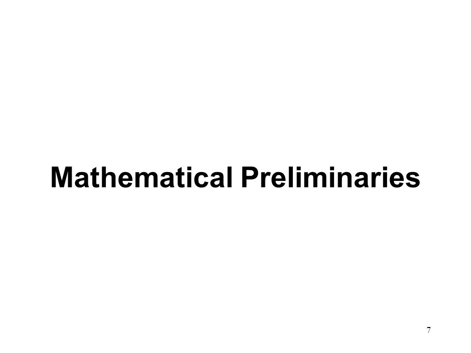 7 Mathematical Preliminaries