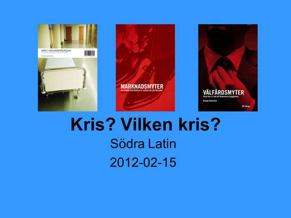 Kris? Vilken kris? Södra Latin 2012-02-15