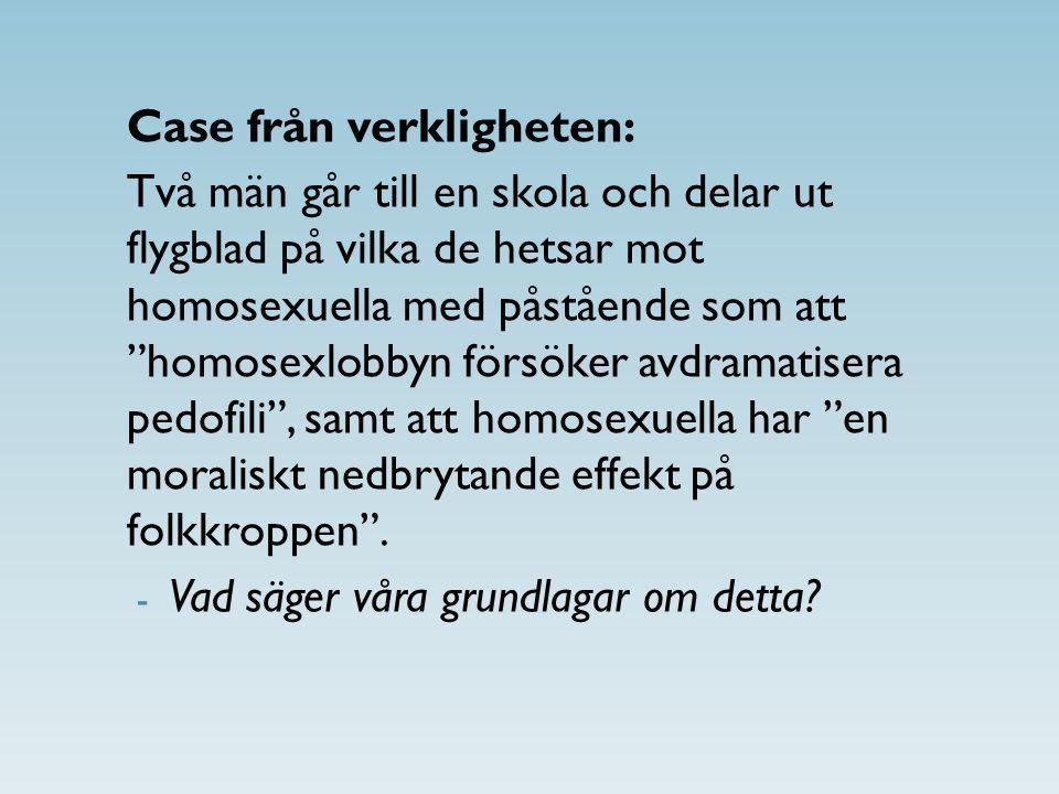 """Case från verkligheten: Två män går till en skola och delar ut flygblad på vilka de hetsar mot homosexuella med påstående som att """"homosexlobbyn försö"""