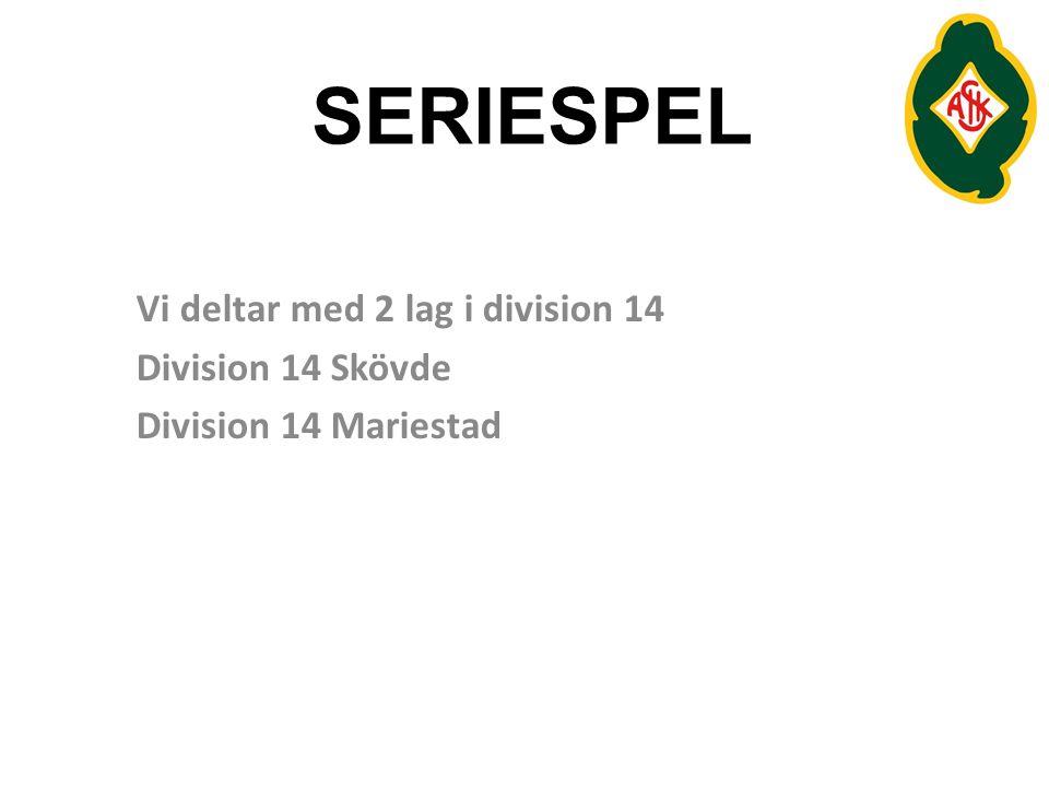 SERIESPEL Vi deltar med 2 lag i division 14 Division 14 Skövde Division 14 Mariestad