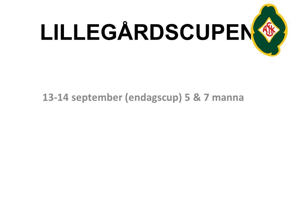 LILLEGÅRDSCUPEN 13-14 september (endagscup) 5 & 7 manna