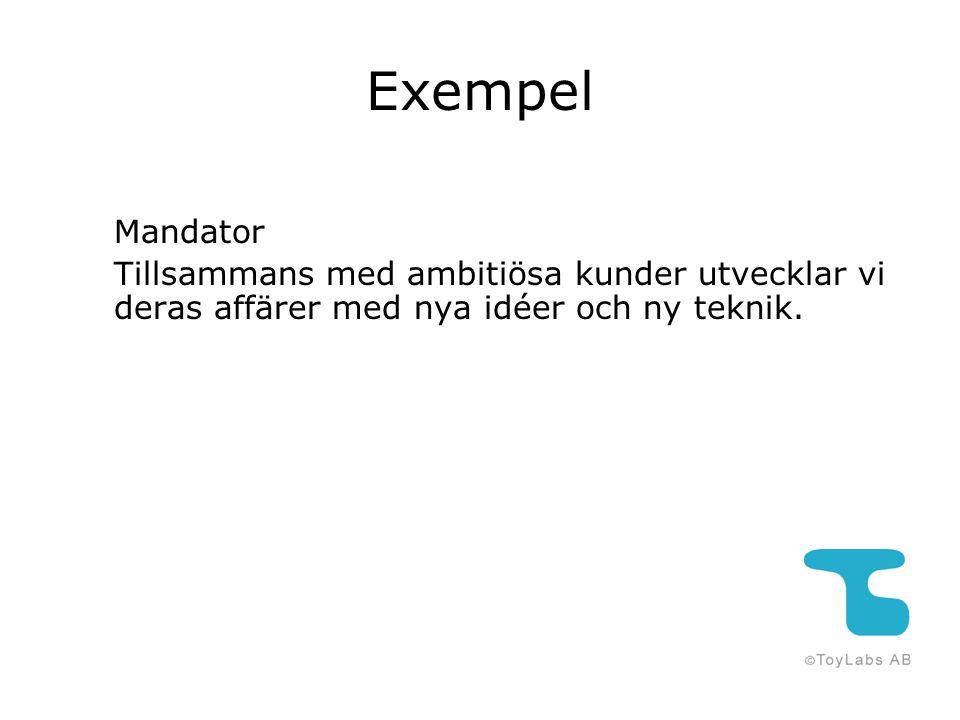 Exempel Mandator Tillsammans med ambitiösa kunder utvecklar vi deras affärer med nya idéer och ny teknik.
