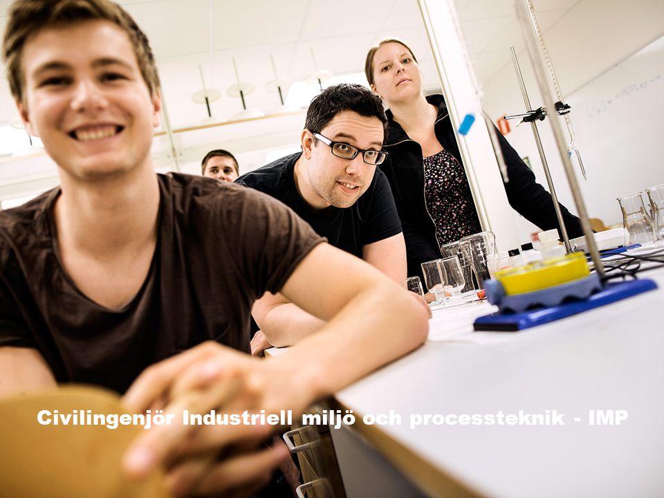 Institutionen för Samhällsbyggnad och Naturresurser – SBN | 10 | www.ltu.se/org/sbn Civilingenjör Industriell miljö och processteknik - IMP