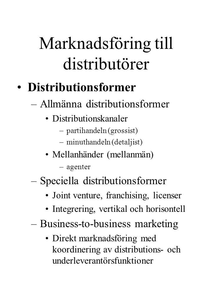 Marknadsföring till distributörer Distributionsformer –Allmänna distributionsformer Distributionskanaler –partihandeln (grossist) –minuthandeln (detal