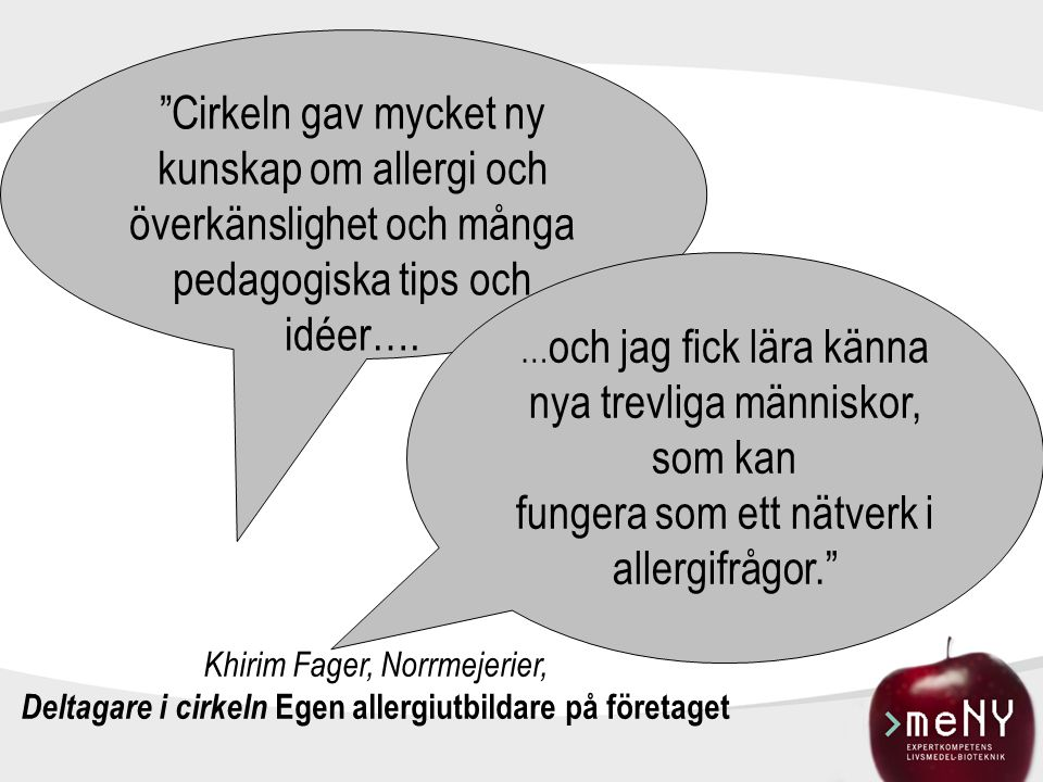 Cirkeln gav mycket ny kunskap om allergi och överkänslighet och många pedagogiska tips och idéer….