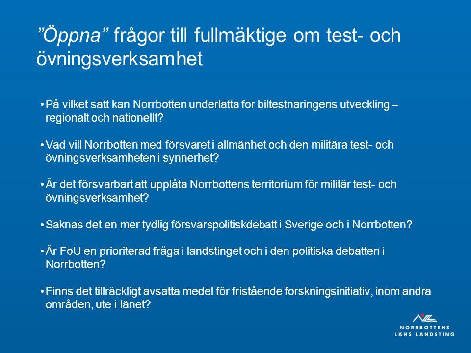 Öppna frågor till fullmäktige om test- och övningsverksamhet På vilket sätt kan Norrbotten underlätta för biltestnäringens utveckling – regionalt och nationellt.