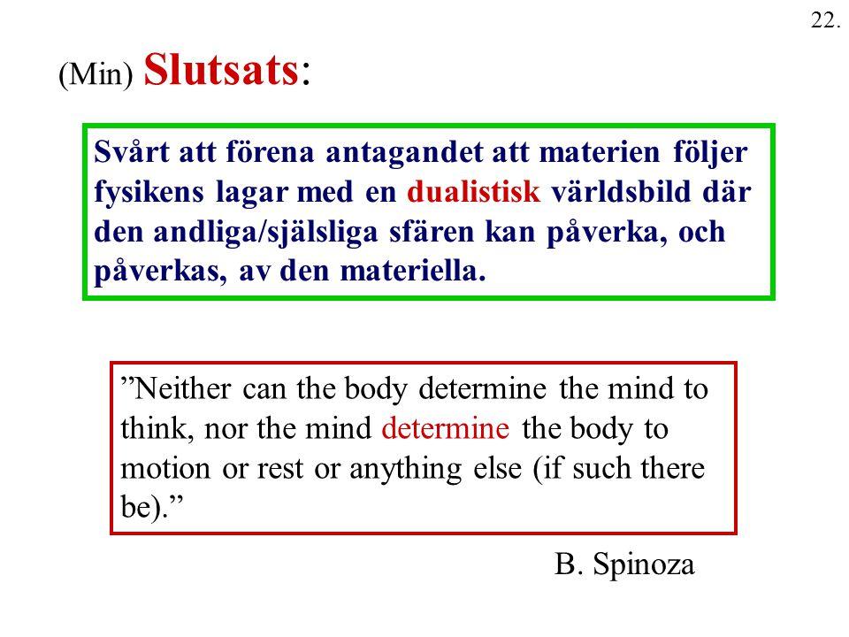 22. Svårt att förena antagandet att materien följer fysikens lagar med en dualistisk världsbild där den andliga/själsliga sfären kan påverka, och påve