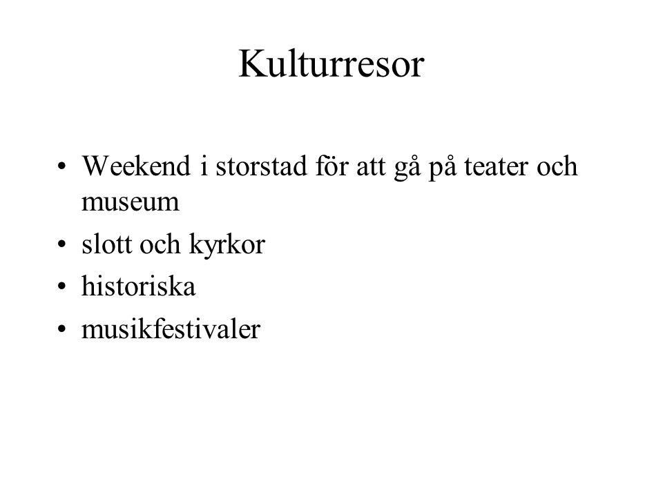 Kulturresor Weekend i storstad för att gå på teater och museum slott och kyrkor historiska musikfestivaler