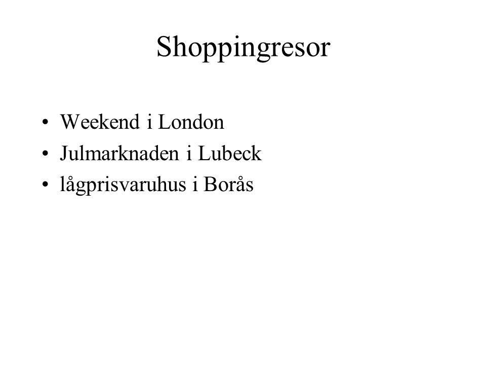 Shoppingresor Weekend i London Julmarknaden i Lubeck lågprisvaruhus i Borås