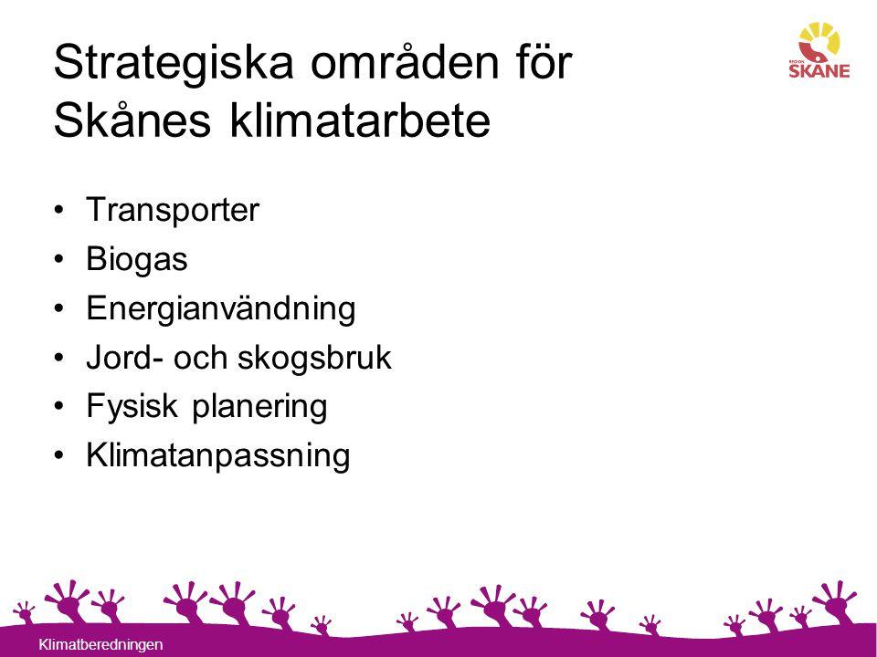 10 Klimatberedningen Strategiska områden för Skånes klimatarbete Transporter Biogas Energianvändning Jord- och skogsbruk Fysisk planering Klimatanpass