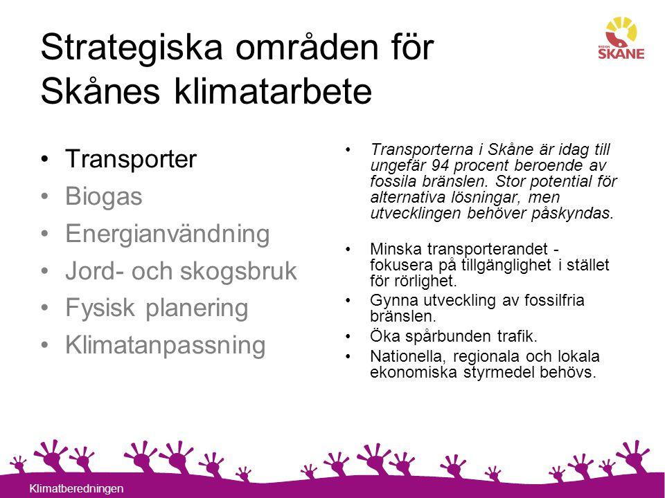 11 Klimatberedningen Strategiska områden för Skånes klimatarbete Transporterna i Skåne är idag till ungefär 94 procent beroende av fossila bränslen. S