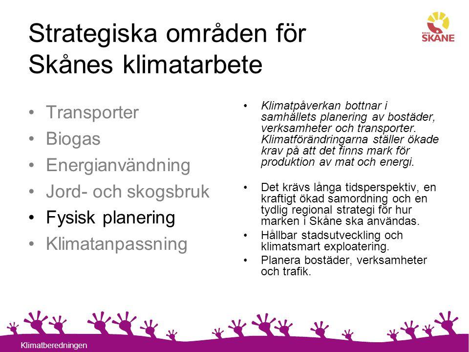 15 Klimatberedningen Strategiska områden för Skånes klimatarbete Klimatpåverkan bottnar i samhällets planering av bostäder, verksamheter och transport
