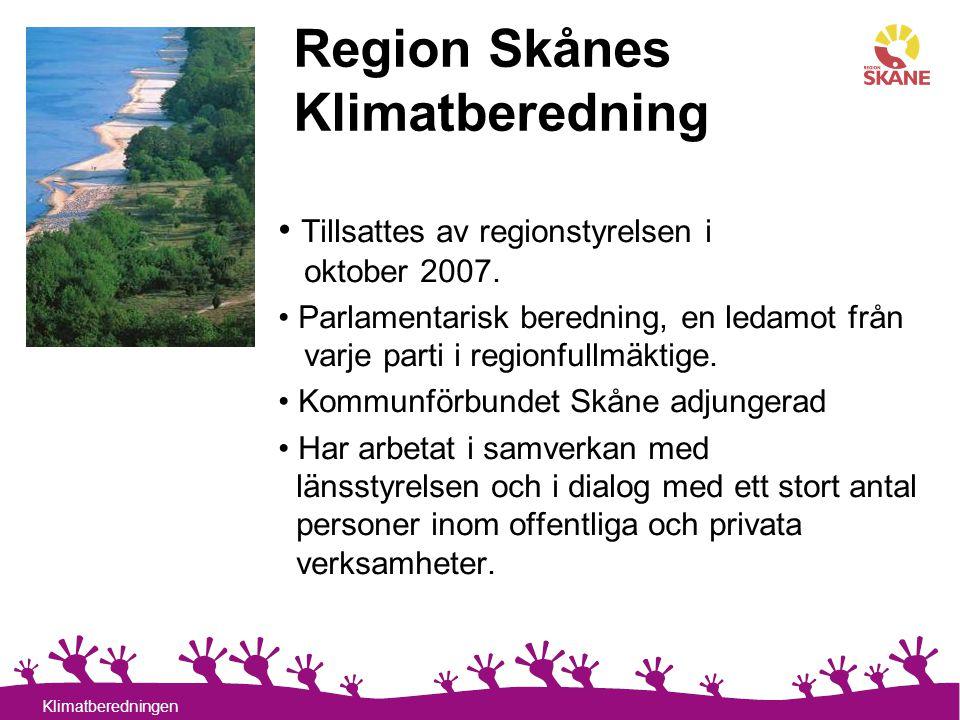 2 Klimatberedningen Region Skånes Klimatberedning Tillsattes av regionstyrelsen i oktober 2007. Parlamentarisk beredning, en ledamot från varje parti