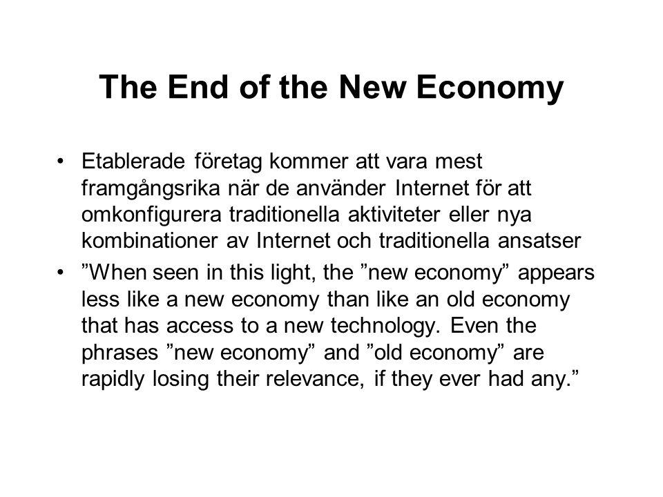 The End of the New Economy Etablerade företag kommer att vara mest framgångsrika när de använder Internet för att omkonfigurera traditionella aktivite