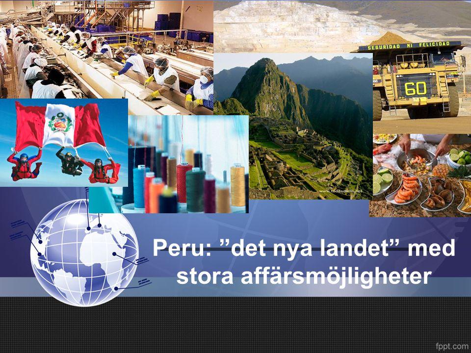 Index 1.Fakta 2.Modern politisk historia 3.Varför satsa på Peru.