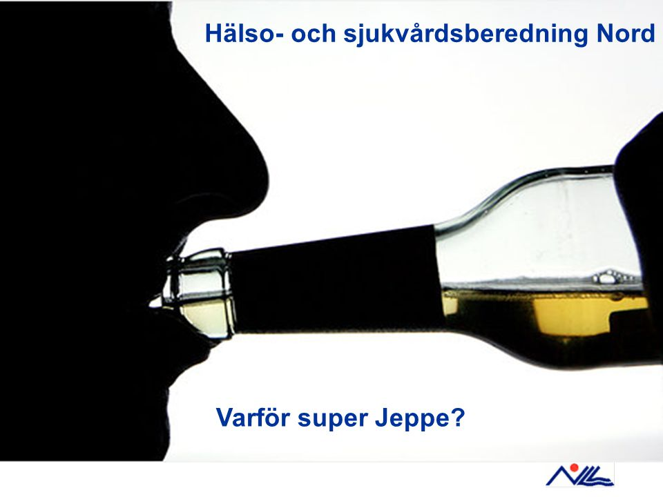 Varför super Jeppe? Hälso- och sjukvårdsberedning Nord