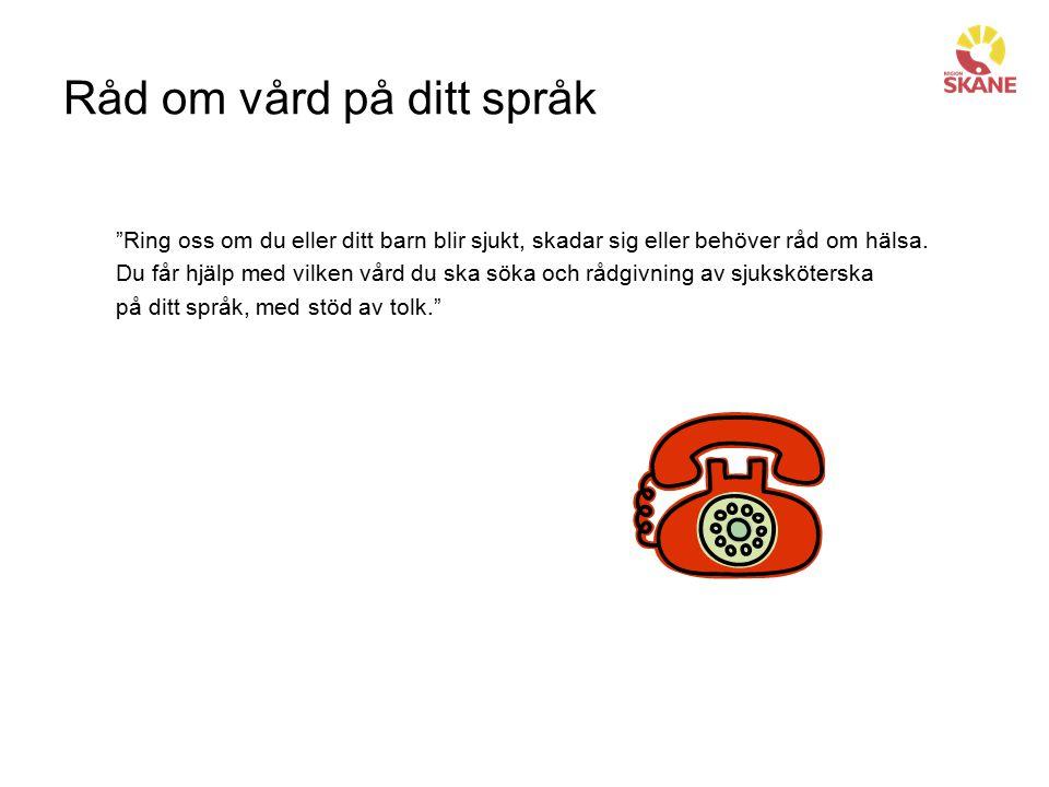 Så går ett samtal till 1.Patienten ringer 0771-11 77 90 eller 0771-11 77 91 2.Automatiskt talsvar på somaliska/arabiska.